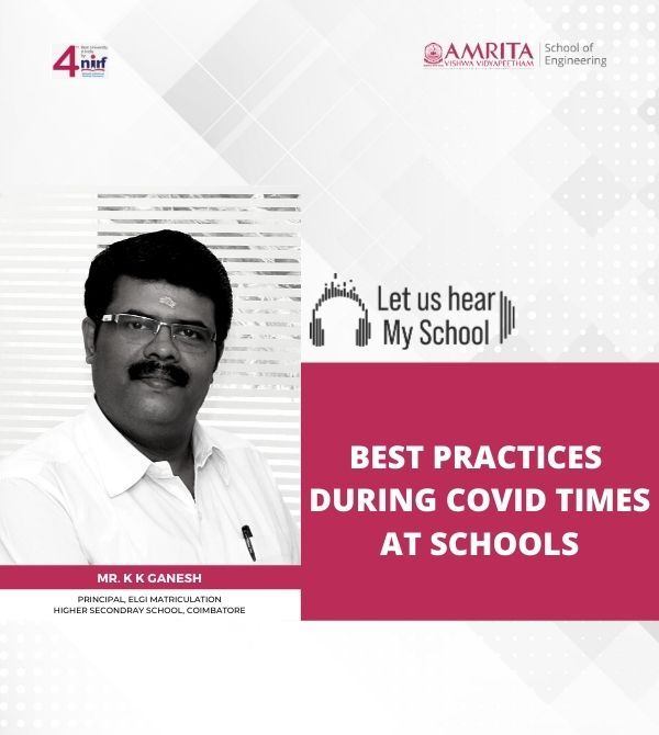 Let Us Hear! My School! Mr.K.K.Ganesh, Best Practices During COVID Times in Schools