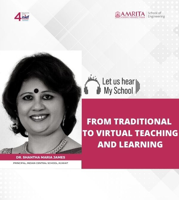 Let Us Hear! My School! Dr. Shantha Maria James, From Traditional to Virtual Teaching & Learning