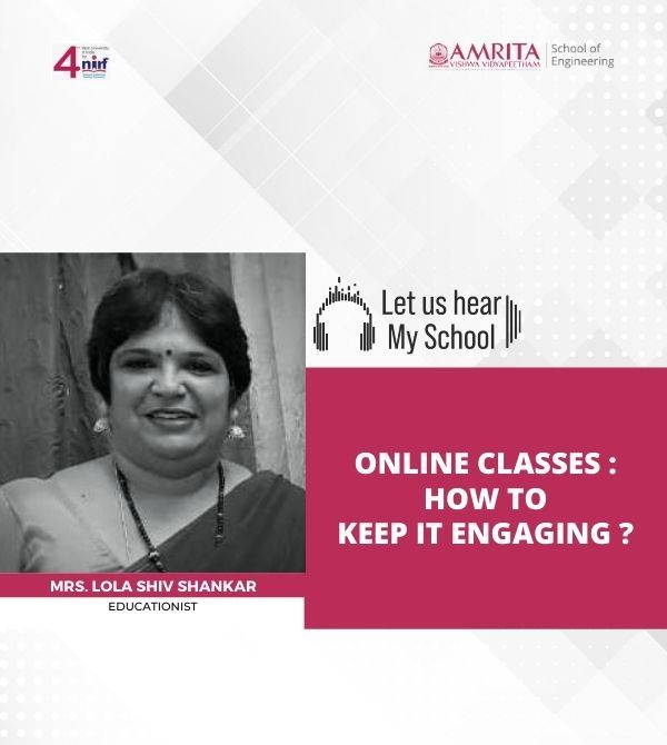 Let us Hear! My School! Mrs.Lola Shiv Shankar, Online Classes: How to keep it engaging?