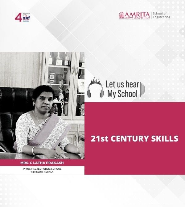 Let Us Hear! My School! Mrs. Latha Prakash, 21st Century Skills