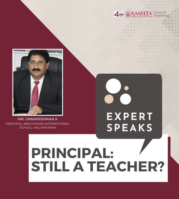 Expert Speaks - Principal: Still A Teacher - Mr. Unnikrishnan K